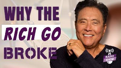 WHY THE RICH GO BROKE - Robert Kiyosaki featuring John MacGregor and JW Wilson