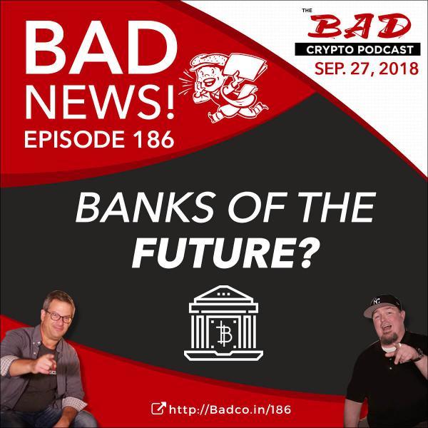 Banks of the Future? Bad News 9/27/18