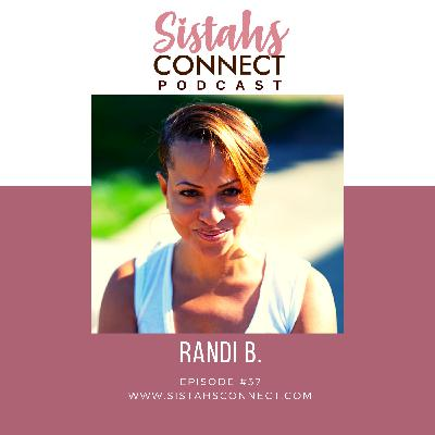 Episode #37: Why Tackling Uncomfortable Conversations Is Necessary With Randi B.