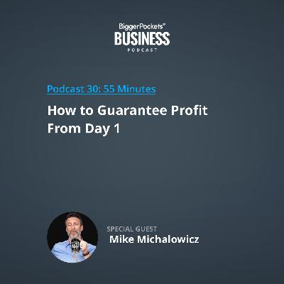 30: How to Guarantee Profit From Day 1 with Mike Michalowicz