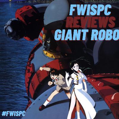 FWISPC reviews Giant Robo