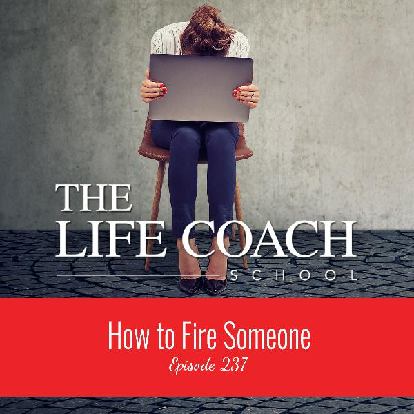 Ep #237: How to Fire Someone