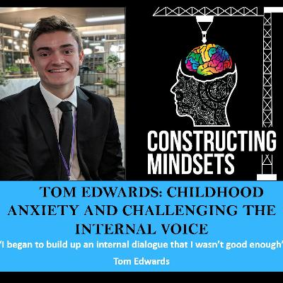 Podcast 16 - Tom Edwards: Childhood anxiety and challenging the internal voice