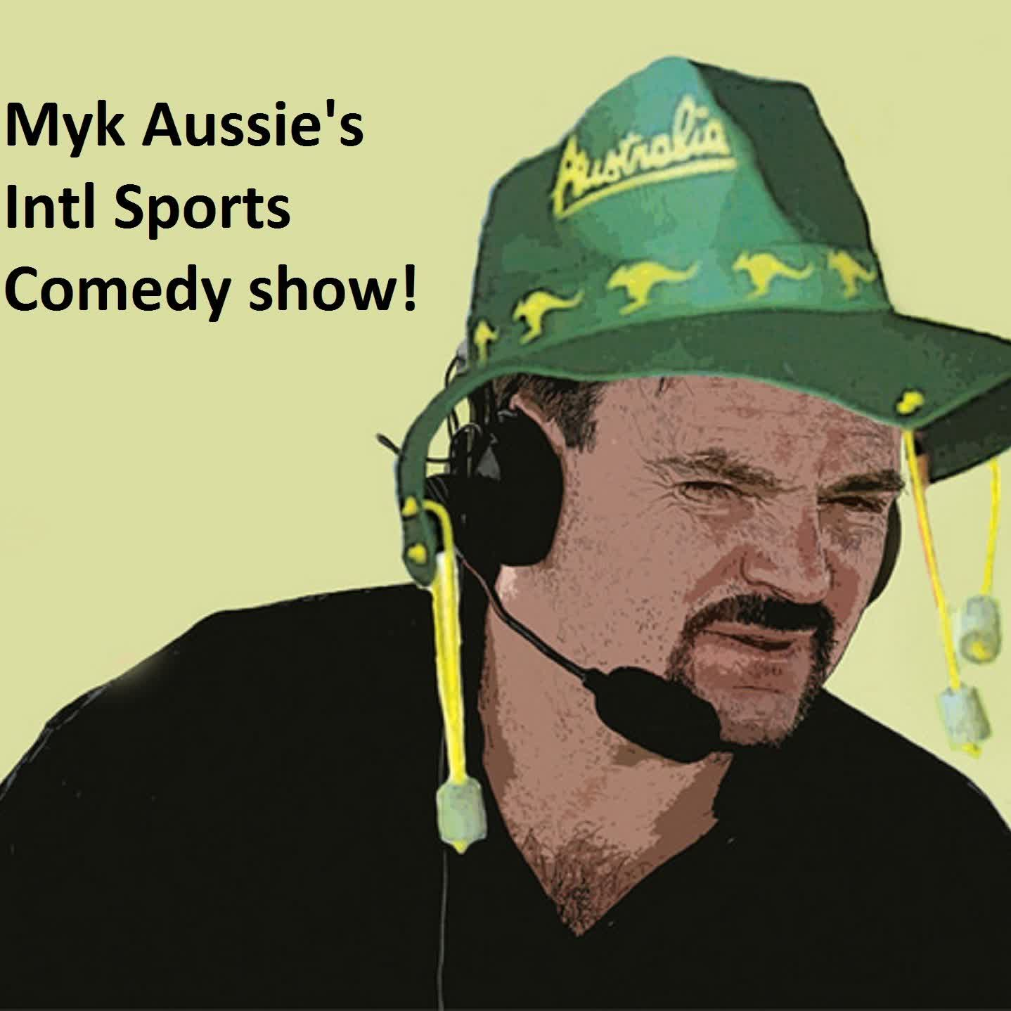Myk Aussie Intl Sports Comedy show, Super Bowl stories, more - Episode 4
