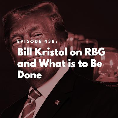 Bill Kristol on RBG and What is to Be Done