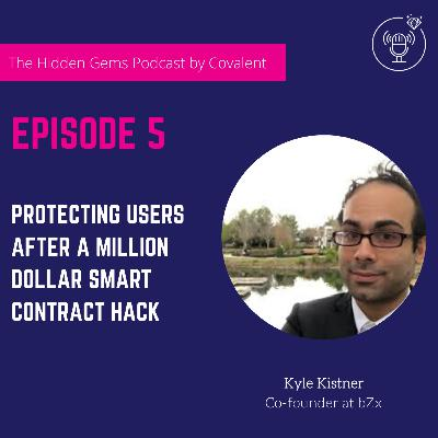 EP 05: Protecting Users after a Million Dollar Smart Contract Hack | The Hidden Gems Podcast