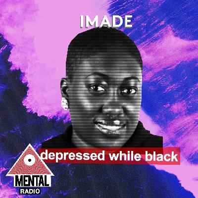Depressed While Black: Imade