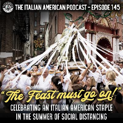 IAP 145: The Feast Must Go On -- Celebrating an Italian American Staple in the Summer of Social Distancing