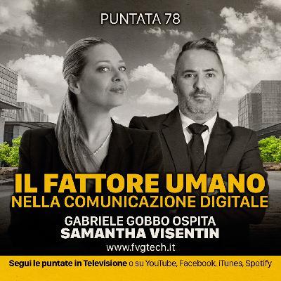 78 - Umanizzare la comunicazione. Gabriele Gobbo & Samantha Visentin