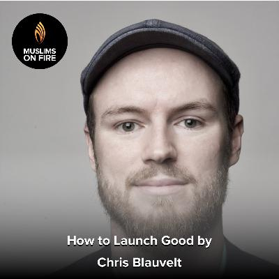 Chris Blauvelt on How To Launch Good