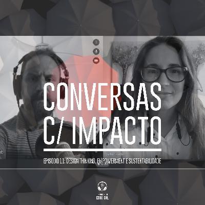 S2E1 | Design Thinking Empowerment e Sustentabilidade | Joana Casaca Lemos