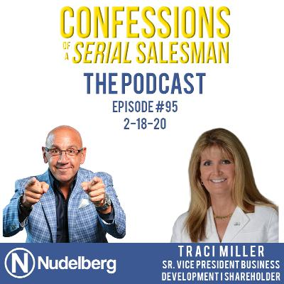 Confessions of a Serial Salesman The Podcast with Traci Miller, Sr. Vice President Business Development & Shareholder at Miller Construction