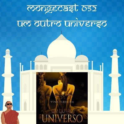 Mongecast #052 - Um Outro Universo