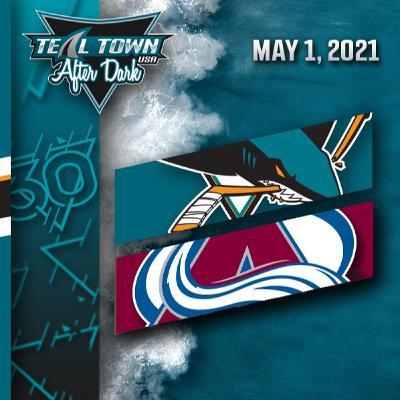 San Jose Sharks @ Colorado Avalanche - 5-1-2021 - Teal Town USA After Dark (Postgame)