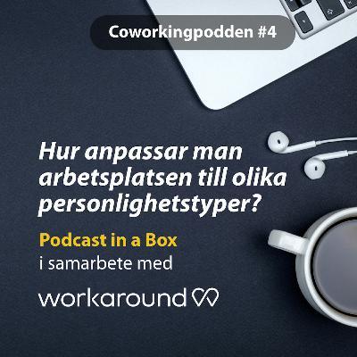 # 4 Hur anpassar man arbetsplatsen till olika personlighetstyper? Med Oskar Henrikson