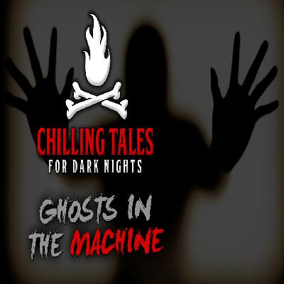 27: Ghosts in the Machine – Chilling Tales for Dark Nights