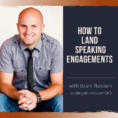 How to Land Speaking Engagements with Grant Baldwin
