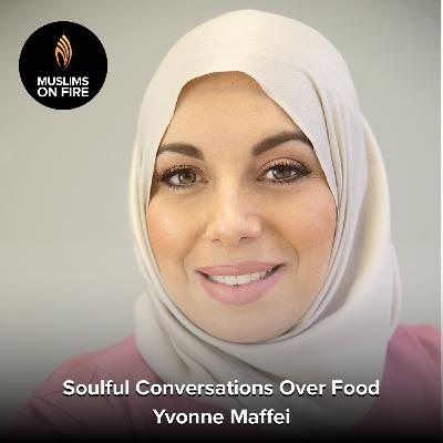 Yvonne Maffei of My Halal Kitchen on Soulful Conversations Over Food