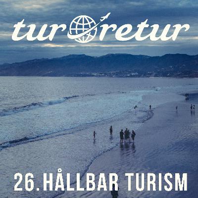 Tur & Retur 26: Hållbar turism