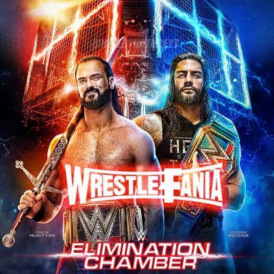WrestleFania 88: WWE Elimination Chamber 2021