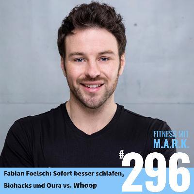 FMM 296 : Sofort besser schlafen – mit Fabian Foelsch