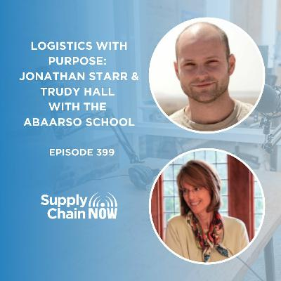"""""""Logistics with Purpose: Jonathan Starr & Trudy Hall with the Abaarso School"""""""