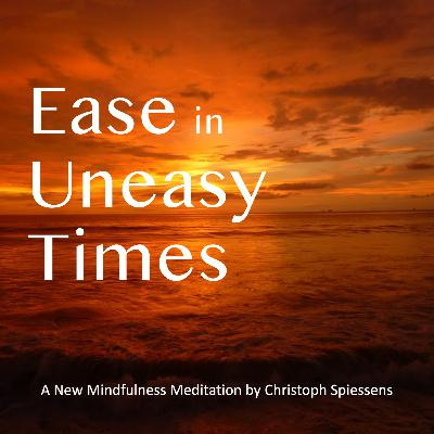 Ease in Uneasy Times