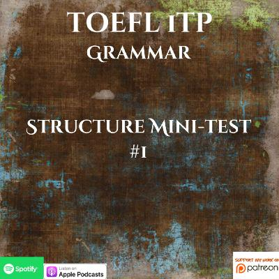 TOEFL iTP | Grammar | Structure Mini-test #1