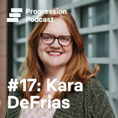 #17 Kara DeFrias on changing careers, curing cancer and being a sponsor