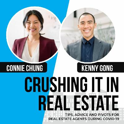 50. Connie Chung and Kenny Gong: Tips, Advice and Pivots For Real Estate Agents During COVID-19