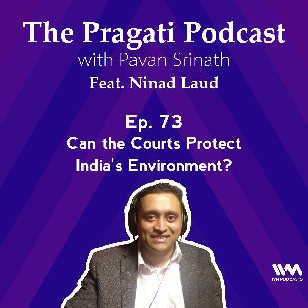 Ep. 73: Can the Courts Protect India's Environment?
