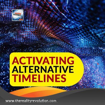 Activating Alternative Timelines