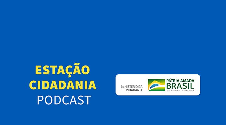 Estação Cidadania – Podcast