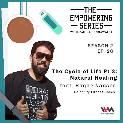 S02: E26. The Cycle of Life Pt 3: Natural Healing