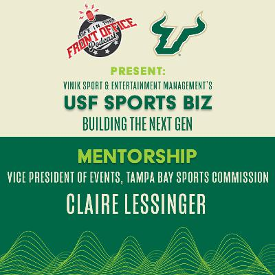 Mentors and Advocates with Claire Lessinger, COO Super Bowl LV Host Committee - USF Vinik S&E