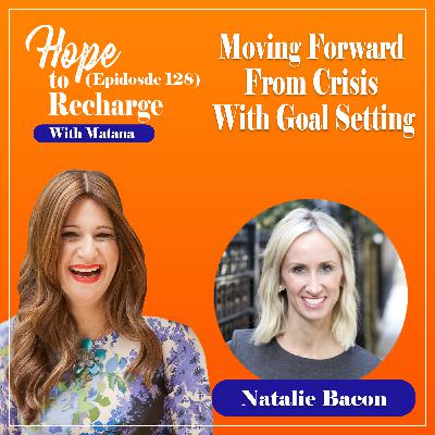 Moving Forward From Crisis With Goal Setting (Natalie Bacon)