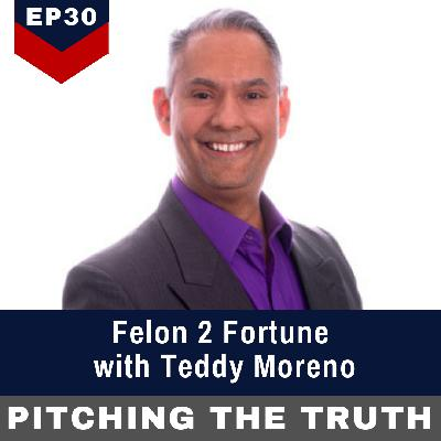 Felon 2 Fortune with Teddy Moreno