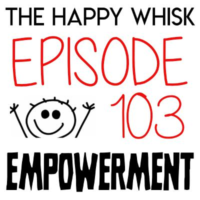 103: EMPOWERMENT (even during a pandemic)