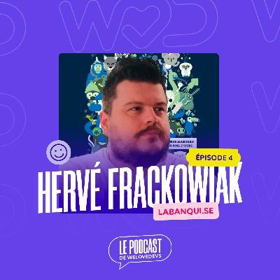#4 - Hervé Frackowiak - La bienveillance du manager fait la différence
