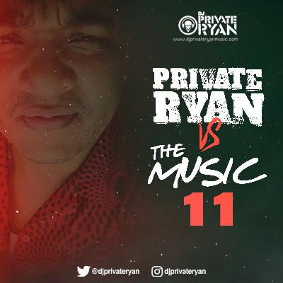 Private Ryan VS The Music 11 (Late edition)