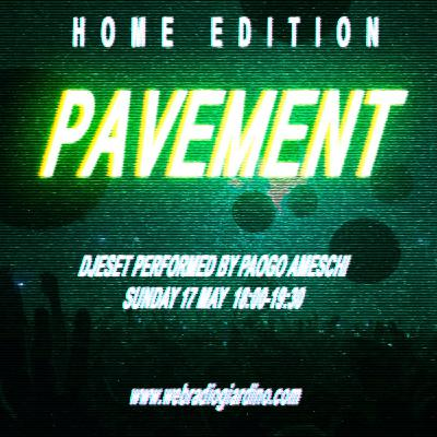 Pavement Home Edition - Dj Set by Paogo Ameschi