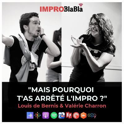 """""""Mais pourquoi t'as arrêté l'impro ?"""" (Valérie Charron & Louis de Bernis)"""