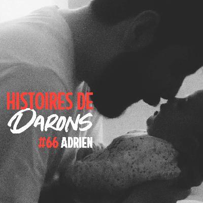 Adrien, une histoire de daron à deux toits