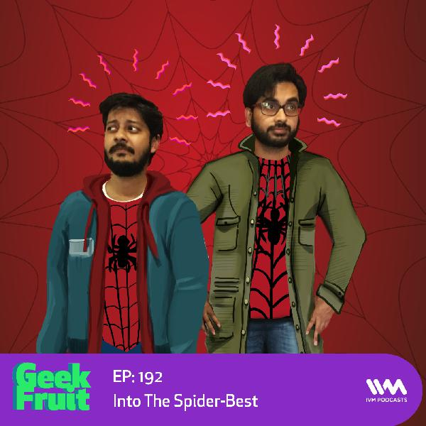 Ep. 192: Into The Spider-Best