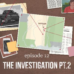 The Investigation Pt. 2 | 12