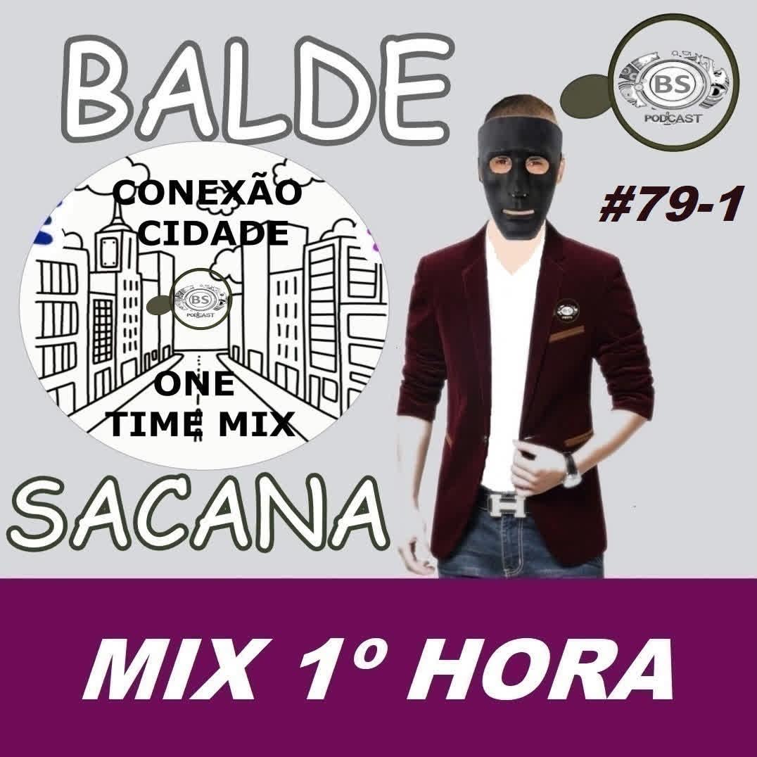 #79-1 MIX DEEP HOUSE. NOVIDADES OU DESCONHECIDA COM BALDE SACANA. PRIMEIRA HORA