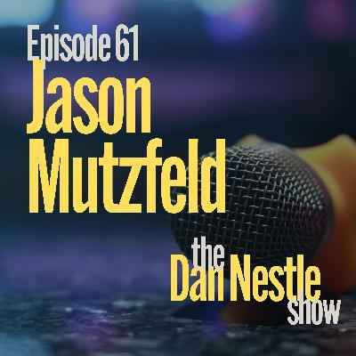 061: A Career is an Asset, A Job is Just A Job with Jason Mutzfeld