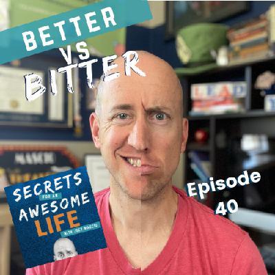 Better vs Bitter