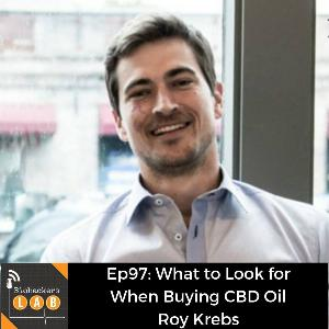 What to Look for When Buying CBD Oil • Roy Krebs