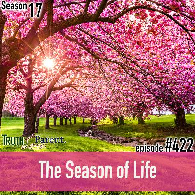 Episode 422: TLP 422: The Season of Life
